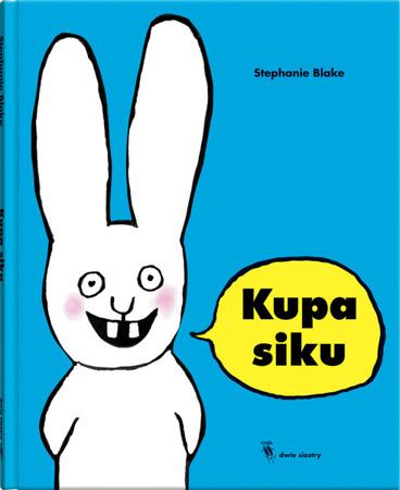 """Książeczka dla dzieci """"Kupa siku"""",  Wyd. Dwie Siostry"""