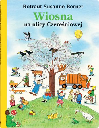 """Książeczka dla dzieci """"Wiosna na ulicy Czereśniowej"""",  Wyd. Dwie Siostry"""